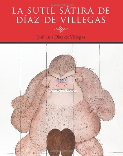 La sutil satira de Diaz de Villegas por Jose Luis Diaz de Villegas