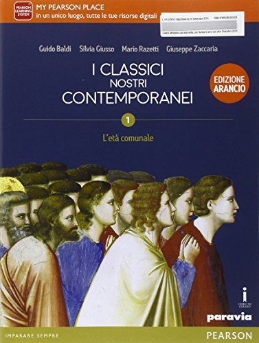 Classici nostri contemporanei. Ediz. arancio. Per le Scuole superiori. Con e-book. Con espansione online: 1