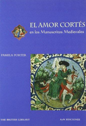 Amor Cortes En Los Manuscritos Medievales, El por Pamela Porter