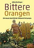 Bittere Orangen: Ein neues Gesicht der Sklaverei in Europa (Edition Trickster) - Gilles Reckinger
