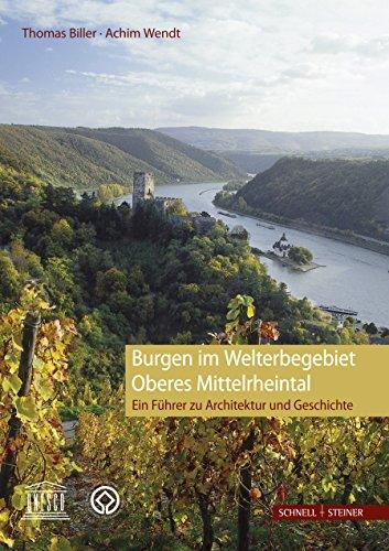 Burgen im Welterbegebiet Oberes Mittelrheintal: Ein Führer zur Architektur und Geschichte