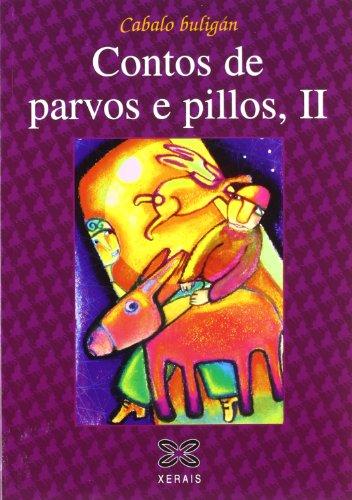Contos de parvos e pillos, II: 2 (Infantil E Xuvenil - Cabalo Buligán) por Xosé Miranda