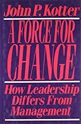 A Force for Change: How Leadership Differs from Management