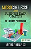 Microsoft Excel and Business Data Analysis for The Busy Professional (English Edition)