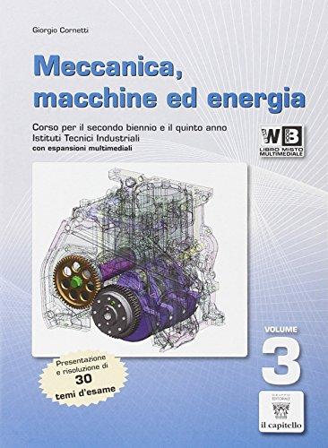 Meccanica, macchine ed energia. Con e-book. Con espansione online. Per gli Ist. tecnici: 3