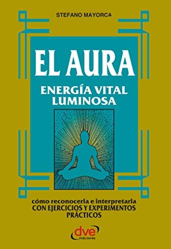 El Aura. Energía vital luminosa eBook: Mayorca, Stefano: Amazon.es ...