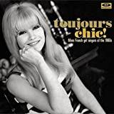 Toujours Chic! More French Girl Singers