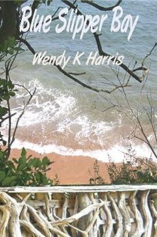 Blue Slipper Bay (The Undercliff Novels (2)) by [Harris, Wendy K]