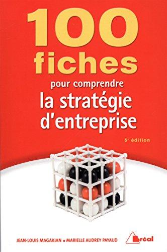 100 fiches pour comprendre les stratégies d'entreprise par Jean-Louis Magakian, Marielle Audrey Payaud