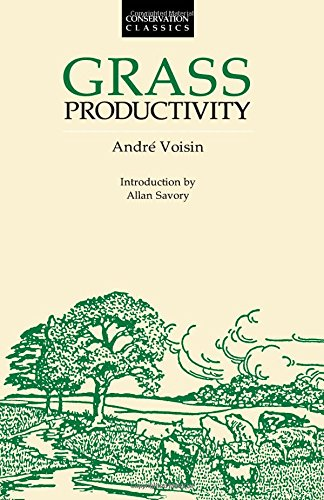 Grass Productivity (Conservation Classics) por Andre Voisin