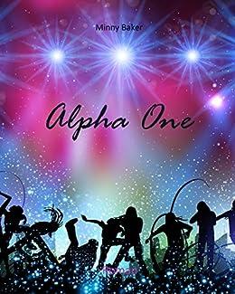 Alpha One (Alpha-Reihe 1) von [Baker, Minny]