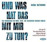 Und was hat das mit mir zu tun? Ein Verbrechen im März 1945 - Die Geschichte meiner Familie - Audio Verlag Der GmbH - 19/02/2016