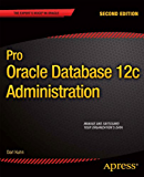 Pro Oracle Database 12c Administration (Expert's Voice in Oracle)