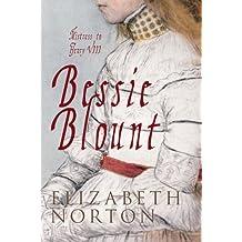 Bessie Blount: Mistress to Henry VIII
