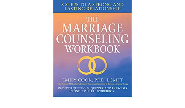 The marriage counseling workbook 8 steps to a strong and lasting the marriage counseling workbook 8 steps to a strong and lasting relationship ebook emily cook phd lcmft amazon kindle store solutioingenieria Choice Image