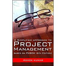 A Simplified Approach to Project Management : Based on PMBOK (6th Edition)