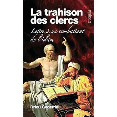 La Trahison des Clercs : Lettre à un combattant de l'islam