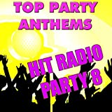 Top Party Anthems: Hits Radio 8