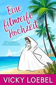 Eine filmreife Hochzeit (Hochzeitsfieber bei den Andersens #1) von [Loebel, Vicky]