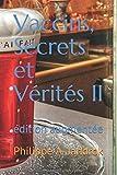 Vaccins, secrets et vérités II: édition augmentée