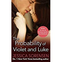 The Probability of Violet and Luke (Callie and Kayden) by Jessica Sorensen (2015-05-07)