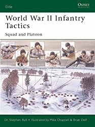 World War II Infantry Tactics : Squad and Platoon (Elite): Vol. 1 by Bull, Stephen (2004) Paperback