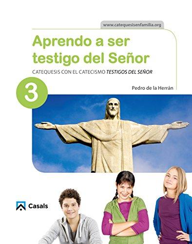 CUADERNO Aprendo a ser testigo del Señor 3 por Pedro De la Herran