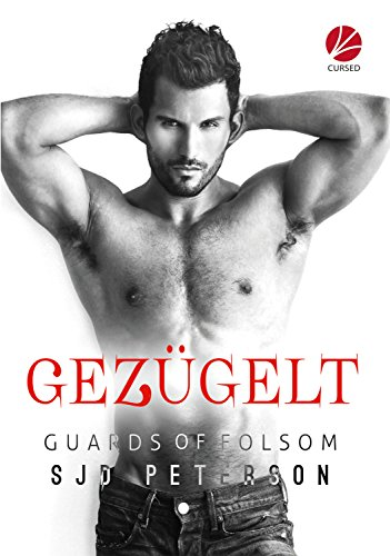 Guards of Folsom: Gezügelt -
