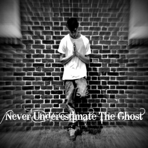 Never Underestimate The Ghost