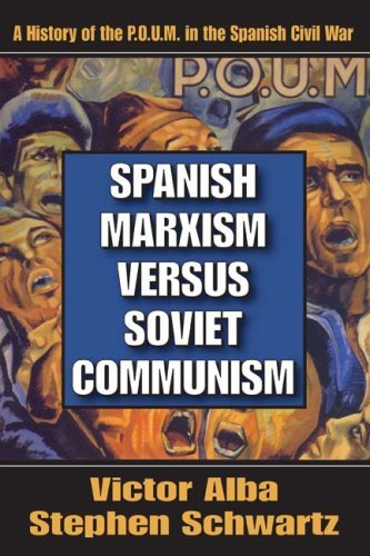 Spanish Marxism versus Soviet Communism: A History of the P.O.U.M. in the Spanish Civil War by Victor Alba (2009-02-28)
