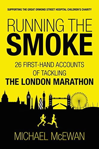 Running the Smoke: 26 First-Hand Accounts of Tackling the London Marathon (English Edition) por Michael McEwan