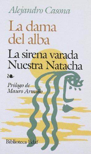 Dama del Alba, la / la sirena varada / nuestra natacha (Biblioteca Edaf De Bolsillo) por Alejandro Casona