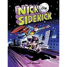 Nick the Sidekick ;