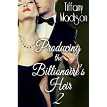 Producing The Billionaire's Heir 2 (English Edition)
