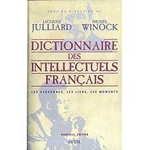 Dictionnaire des intellectuels français : Les personnes, les lieux, les moments