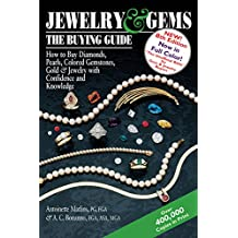 Jewelry & Gems--The Buying Guide, 8th Edition: How to Buy Diamonds, Pearls, Colored Gemstones, Gold & Jewelry with Confidence and Knowledge (Jewelry and Gems the Buying Guide)
