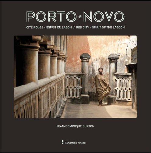Porto-Novo: Cite Rouge Esprit Du Lagone / Red City, Spirit of the Lagoon par Jean-Dominique Burton