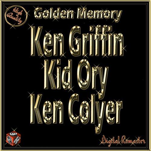 Golden Memory: Kid Ory, Ken Colyer, Ken Griffin by Ken