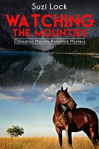 Watching The Mounties (English Edition)
