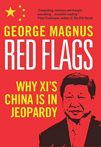 Red Flags: Why Xi's China Is in Jeopardy (English Edition) por George Magnus