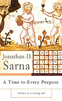 A Time to Every Purpose: Letters to a Young Jew (English Edition) di [Sarna, Jonathan D]