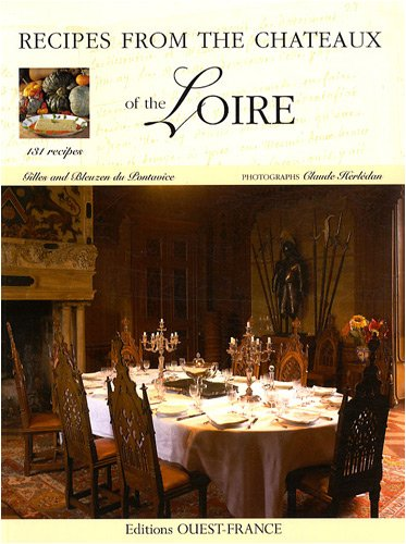 Recipes from the Châteaux of the Loire par Bleuzen Du Pontavice, Gilles Du Pontavice