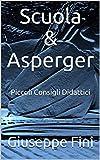 Scuola & Asperger: Piccoli Consigli Didattici