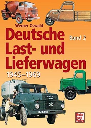 Deutsche Last- und Lieferwagen Band 2: 1945-1970
