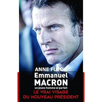 Emmanuel Macron, un jeune homme si parfait (Hors collection)