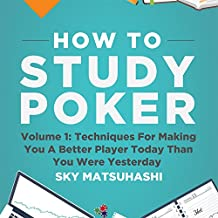 How to Study Poker, Volume 1q: Techniques for Making You a Better Player Today Than You Were Yesterday
