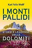 I monti pallidi. Storie e leggende delle Dolomiti