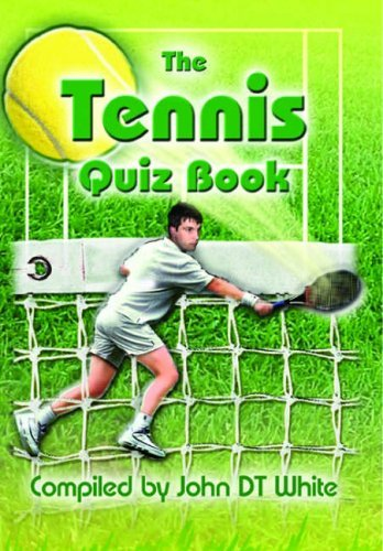 The Tennis Quiz Book: Covering Wimbledon and Other Grand Slams by John D. T. White (8-Jul-2005) Paperback