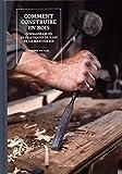Comment construire en bois : Connaissances et pratiques de base de la menuiserie