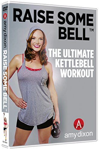 Raise Some Bell - The Ultimate Kettlebell Workout with Amy Dixon